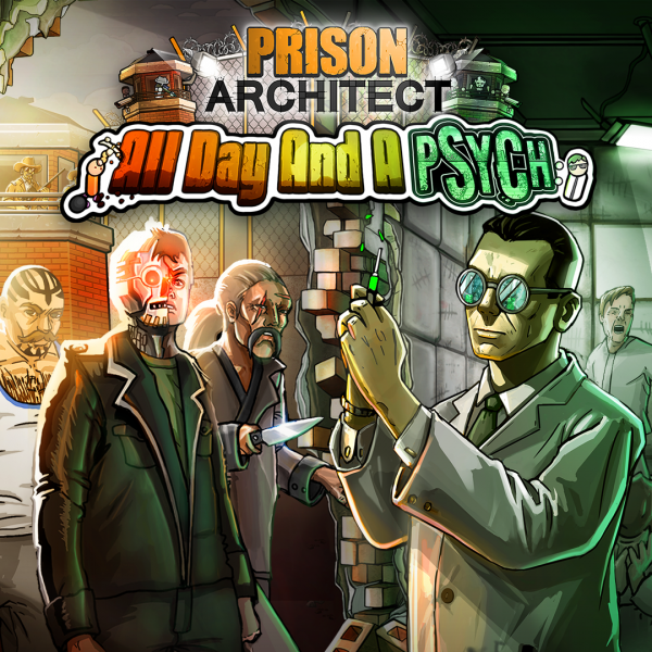 Prison Architect: All Day And A Psych